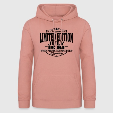 Limited edition july 1981 - Women's Hoodie