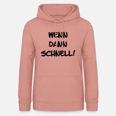 Fast If then fast! - Women's Hoodie