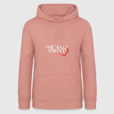 practically perfect heart valentines day gift - Frauen Hoodie