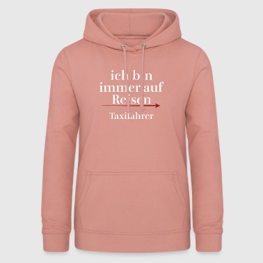 always on the road - the taxi driver - Women's Hoodie