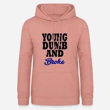Young Money young dumb and broke - Felpa con cappuccio da donna