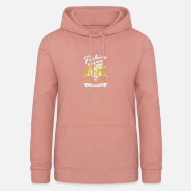 Fisherman fisherman - Women's Hoodie