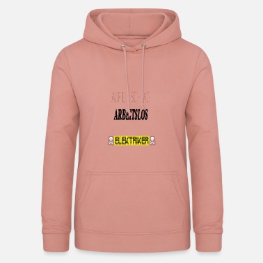 Unemployed Electrician - At a stroke Unemployed - Women's Hoodie