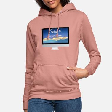 Computer with motivational message - Women's Hoodie