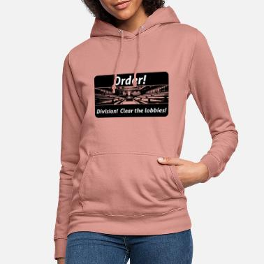 Order! Division! Clear the lobbies UK - Women's Hoodie