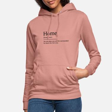 Thuis Thuis thuis - Vrouwen hoodie