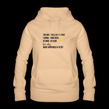 The boss yells at me - Women's Hoodie