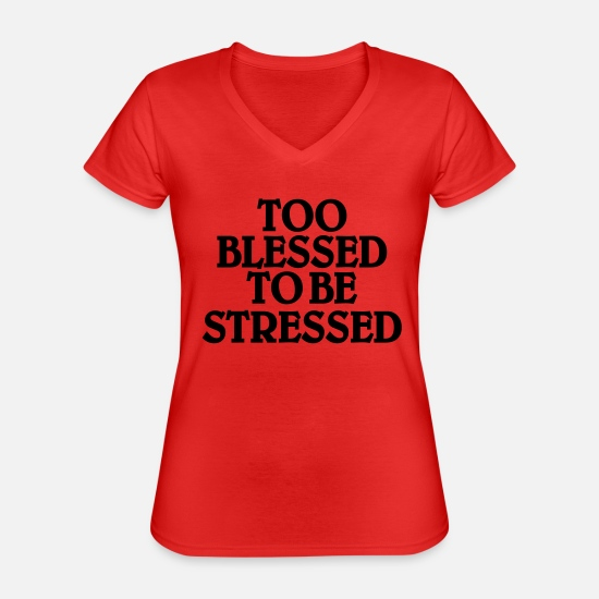 Blessed T-shirts - Too blessed to be stressed - Klassiek vrouwen T-shirt met V-hals rood