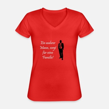 Family Reunion A true man cares for his family - Classic Women's V-Neck T-Shirt