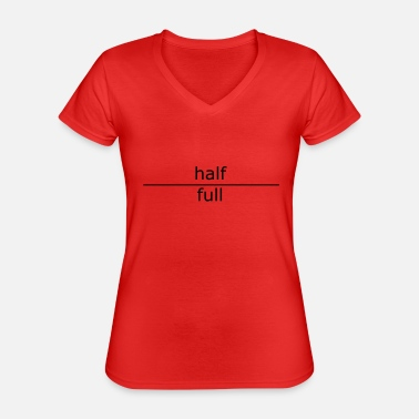 Occupation half full (for mugs and bags) - Classic Women's V-Neck T-Shirt