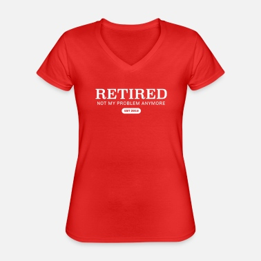 Party Retired Not My Proble Anymore Est 2018 - Classic Women's V-Neck T-Shirt