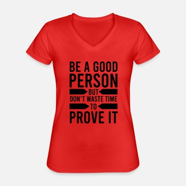 Timelord be a good person but don t waste time to aprove it - Classic Women's V-Neck T-Shirt