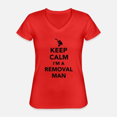 Removal Man Keep calm I'm a removal man - Classic Women's V-Neck T-Shirt