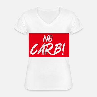 Carbs no carb - Classic Women's V-Neck T-Shirt