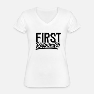 First Responders First responder emergency help first responder - Classic Women's V-Neck T-Shirt