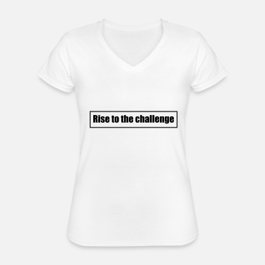 Tee shirt femme Rise to the challenge - T-shirt classique col V Femme