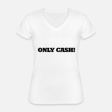 Cash Cash cash - Classic Women's V-Neck T-Shirt