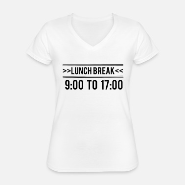 Lunch Break Lunch Break - Lunch break - Classic Women's V-Neck T-Shirt