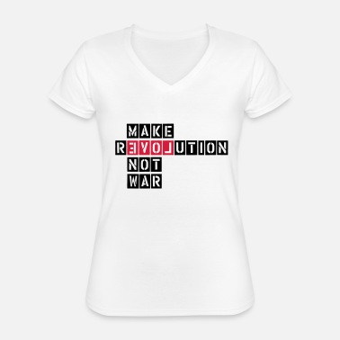 Revolution MAKE REVOLUTION NOT WAR - Classic Women's V-Neck T-Shirt
