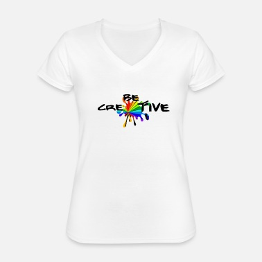 Creative Be creative -Be creative - Classic Women's V-Neck T-Shirt