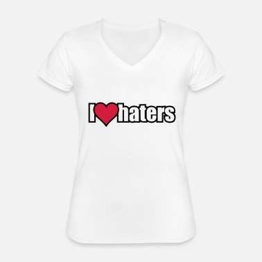I Love Haters I LOVE HATERS - Classic Women's V-Neck T-Shirt