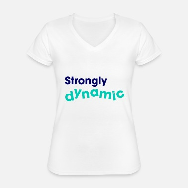 Dynamic strongly dynamic - Classic Women's V-Neck T-Shirt