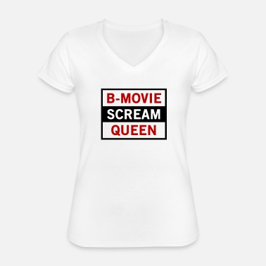 B Movie B Movie Scream Queen - Reine du drame anxieuse - T-shirt classique col V Femme