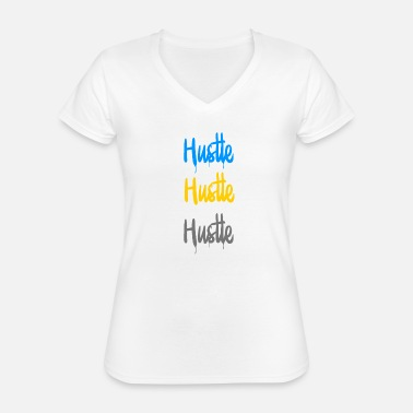 Hustle Hustle - Classic Women's V-Neck T-Shirt