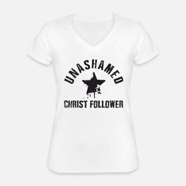 Christ Unashamed Christ Follower - T-shirt classique col V Femme