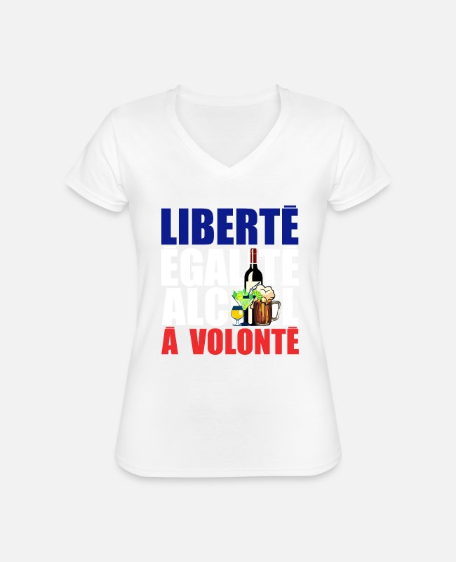 Quote T-Shirts - freedom equality alcohol will humor pastis beer - Classic Women's V-Neck T-Shirt white