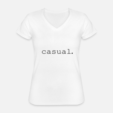 Casuals casual. - Classic Women's V-Neck T-Shirt