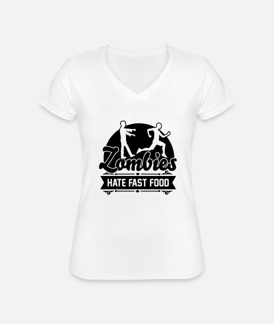 Sport T-Shirts - Zombies hate fast food - Zombie - Humor - Jogger - Classic Women's V-Neck T-Shirt white