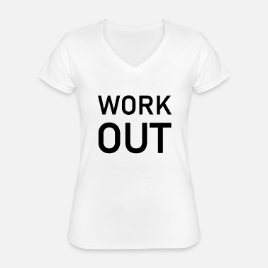 Work Out Work out - Classic Women's V-Neck T-Shirt