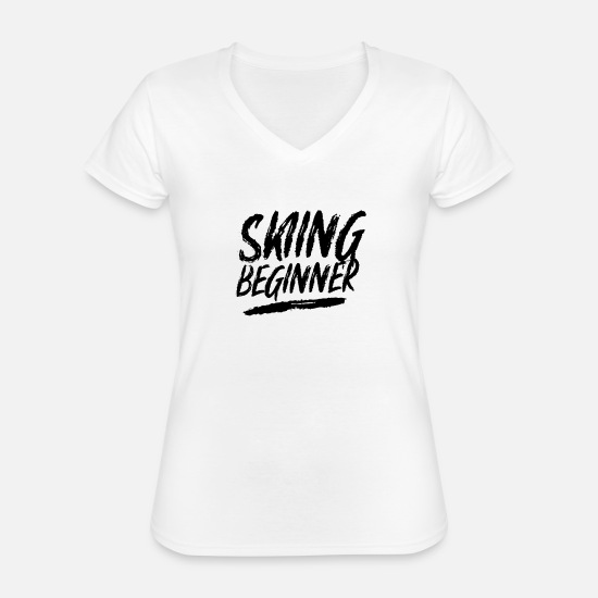 Gift Idea T-Shirts - Beginners Skiing Ski Newcomer Beginners Skiing - Classic Women's V-Neck T-Shirt white