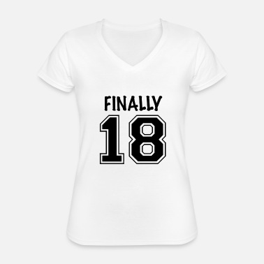Age Finally 18! Gift of legal age! Finally - Classic Women's V-Neck T-Shirt