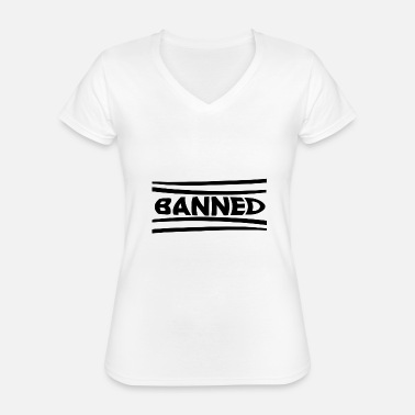 Ban Banned - Classic Women's V-Neck T-Shirt