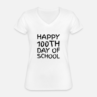 Short Speech On Teachers Day In English 100th day of School Novelty Gifts - Classic Women's V-Neck T-Shirt