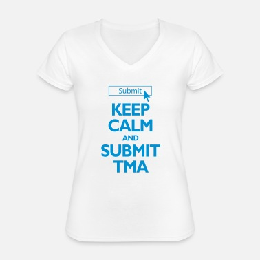 Calm Keep Calm and Submit TMA Student Mug - Classic Women's V-Neck T-Shirt