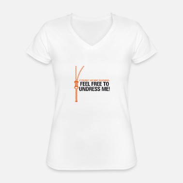 Playing Underwear You Do Not Like My Clothes? Undress Me! - Classic Women's V-Neck T-Shirt