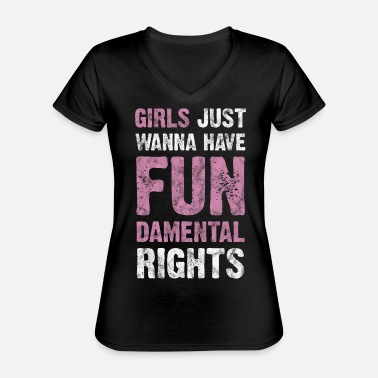 Just Girls Just Wanna Have Fundamental Rights Gift - Classic Women's V-Neck T-Shirt