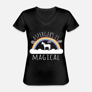Aspergers Asperger's Syndrome Is Magical - Classic Women's V-Neck T-Shirt