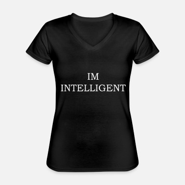 IM INTELLIGENT - Classic Women's V-Neck T-Shirt