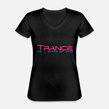 Trance Trance State of Mind - Classic Women's V-Neck T-Shirt