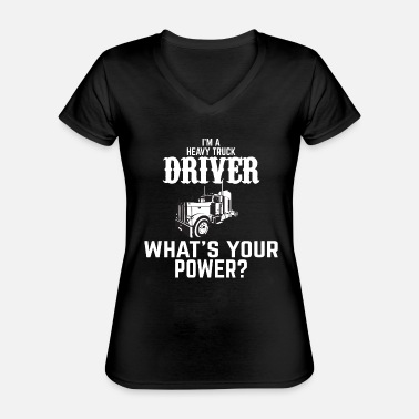 Funny Truck Driver Funny truck driver saying - Classic Women's V-Neck T-Shirt