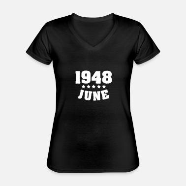 June Birthday 1948 June birthday - Classic Women's V-Neck T-Shirt