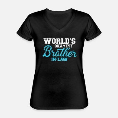 Brother In Law brother in law - Classic Women's V-Neck T-Shirt