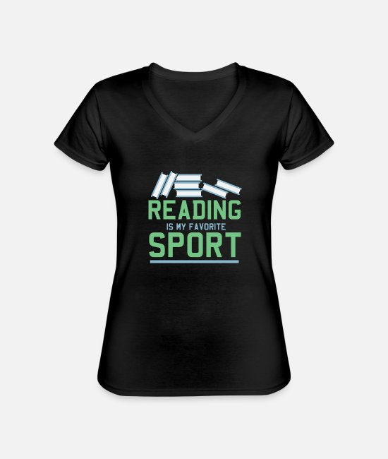 Sport T-shirts - Reading Is My Sports Book Literature Hobby Roman - Klassisk T-shirt med V-ringning dam svart