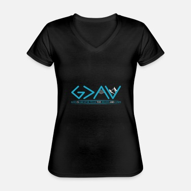 Greater God Is Greater Than HIghs And Lows Disciple Und Ch - Classic Women's V-Neck T-Shirt