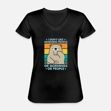 Frühaufsteher I Hate Morning People And Mornings And People - Klassisches Frauen-T-Shirt mit V-Ausschnitt