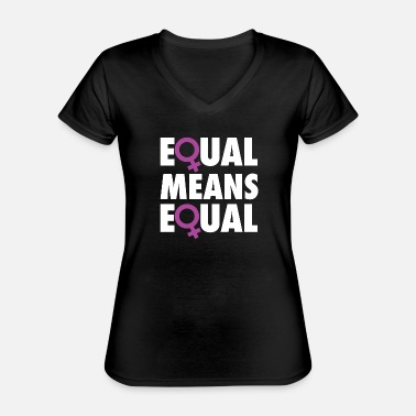 Equalizer Equal Means Equal - Classic Women's V-Neck T-Shirt
